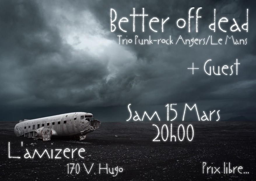 better off dead Angers/Le Mans